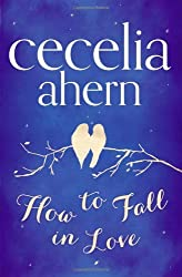 How to Fall in Love by Cecelia Ahern (2013-01-01)
