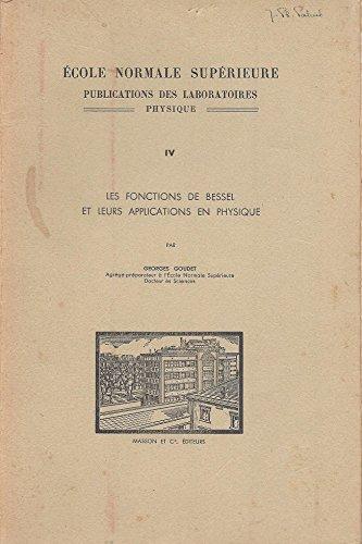 Les fonctions de Bessel et leurs applications en physique - Ecole normale supérieure publications des laboratoires, Physique - volume IV
