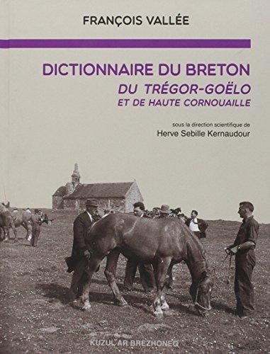 Dictionnaire du breton du tregor-goelo et de haute cornouaille