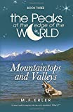 Mountaintops and Valleys, Book 3: Volume 3 (Peaks at the Edge of the World)