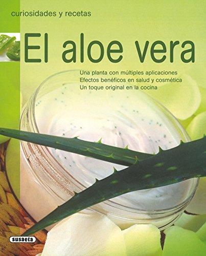 Aloe Vera Una Planta Con(Curiosidades Y Recetas) por Equipo Susaeta