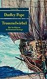 Trommelwirbel: Die Seefahrten des Leutnant Ramage (Unionsverlag Taschenbücher, Band 657) - Dudley Pope