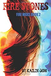 Fire Stones (The Fire Wars #2) by Kailin Gow (2012-01-27)