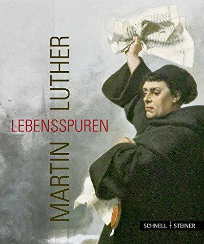 Martin Luther - Lebensspuren