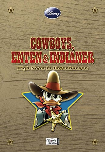 Enthologien 04: Cowboys, Enten und Indianer - High Noon in Entenhausen