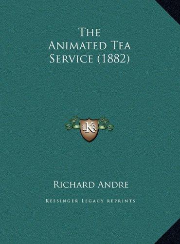 The Animated Tea Service (1882)