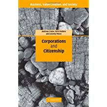 Corporations and Citizenship: Business, Responsibility and Society (Business, Value Creation, and Society) by Andrew Crane (2008-08-28)