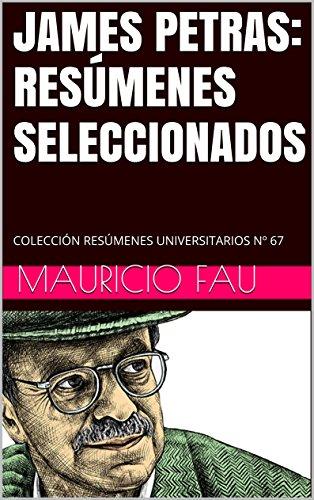 JAMES PETRAS: RESÚMENES SELECCIONADOS: COLECCIÓN RESÚMENES UNIVERSITARIOS Nº 67
