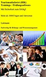 Geprüfte/-r Tourismusfachwirt/-in (IHK) Trainings- / Prüfungssoftware: Mit Sicherheit zum Erfolg!