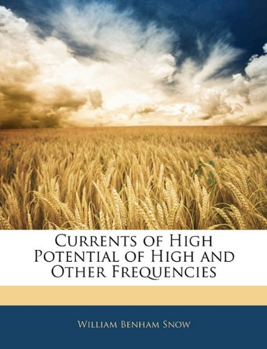 Currents of High Potential of High and Other Frequencies