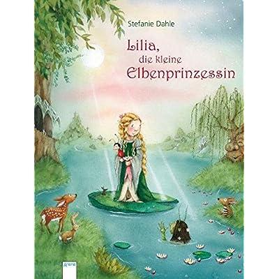 Download Lilia Die Kleine Elbenprinzessin Erzahlendes Bilderbuch Pdf Free Emerykennard