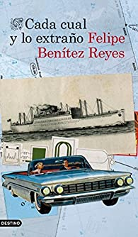 Cada cual y lo extraño par  Felipe Benítez Reyes