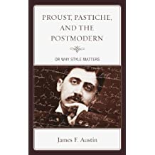 Proust, Pastiche, and the Postmodern or Why Style Matters (English Edition)