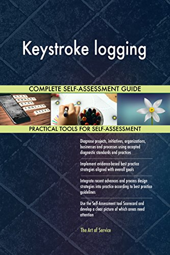 Keystroke logging All-Inclusive Self-Assessment - More than 700 Success Criteria, Instant Visual Insights, Comprehensive Spreadsheet Dashboard, Auto-Prioritized for Quick Results (Software Keystroke)