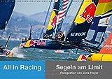 All In Racing - Segeln am Limit - Fotografien von Jens Hoyer (Wandkalender 2018 DIN A2 quer): Emotionale Fotos und einzigartige Nahaufnahmen von einer Sport [Kalender] [Apr 01, 2017] Hoyer, Jens