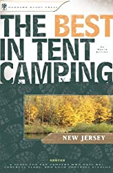 The Best in Tent Camping: New Jersey: A Guide for Car Campers Who Hate RVs, Concrete Slabs, and Loud Portable Stereos
