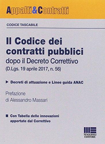 Il codice dei contratti pubblici dopo il Decreto Correttivo (D.Lgs. 19 aprile 2017, n. 56)