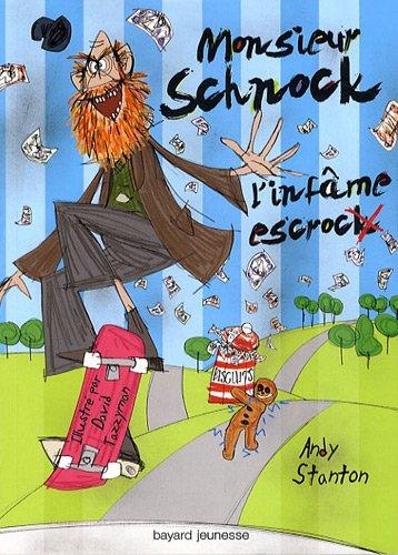 Chroniques de Lipton-les-baveux, Tome 2 : Monsieur Schnock, l'infâme escrock