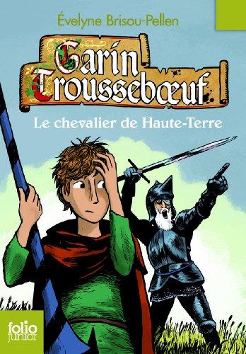 Garin Trousseboeuf (7) : Le Chevalier de Haute-Terre
