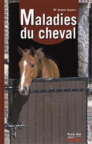 Maladies du cheval par Xavier Gluntz