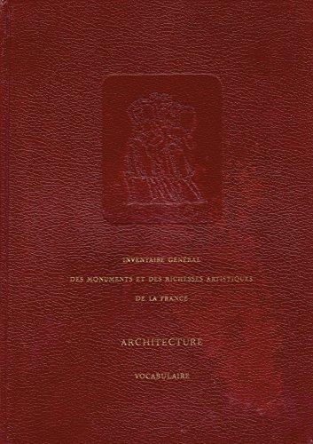 Inventaire Général Des Monuments Et Des Richesses Artistiques De La France: Principes D'analyse Scientifique - Architecture - Méthode Et Vocabulaire
