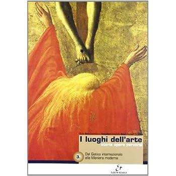 I Luoghi Dell'arte. Con Espansione Online. Per Le Scuole Superiori: 3