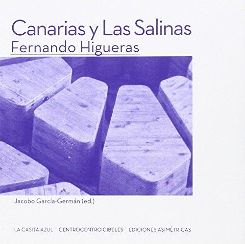 Fernando Higueras. Canarias y Las Salinas