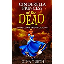 Zombie Kids Books : Princess of the Dead (from Cinderella): Fables of the Undead (zombie books fiction,zombie books for kids,zombie books for kids) (zombie of the Undead Book 2) (English Edition)