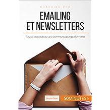 Emailing et newsletters: Toutes les clés pour une communication performante (Coaching pro t. 81)