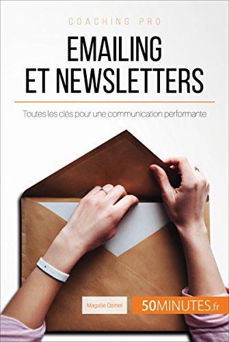 Emailing et newsletters: Toutes les clés pour une communication performante (Coaching pro t. 81) par Magalie Damel