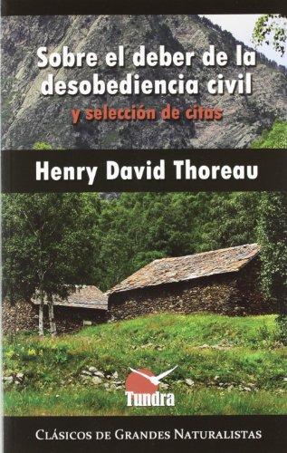 Sobre El Deber De La Desobediencia Civil Y Selección De Citas (Clásicos de grandes naturalistas)