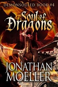 Soul of Dragons (Demonsouled Book 4) by [Moeller, Jonathan]