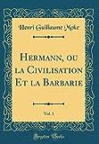 hermann ou la civilisation et la barbarie vol 1 classic reprint