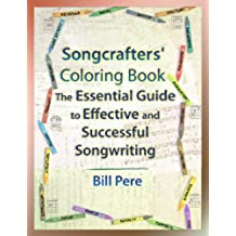Songcrafters' Coloring Book: The Essential Guide to Effective and Successful Songwriting (English Edition)