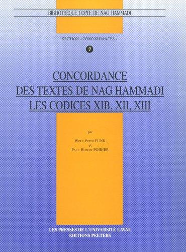 Concordance Des Textes De Nag Hammadi Les Codices Xib, XII, XIII par W-P Funk