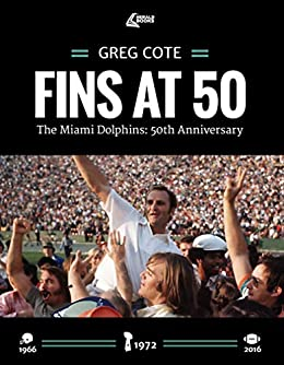 Descargar Torrent En Español Fins at 50: The Miami Dolphins: 50th Anniversary Kindle Puede Leer PDF