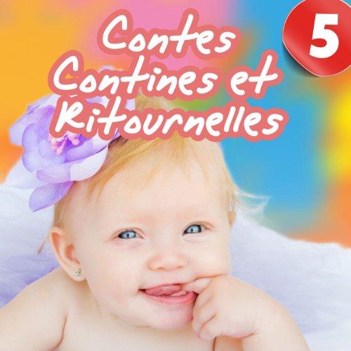 Contes, contines et ritournelles, Vol. 5 (Chants et histoires pour enfants)