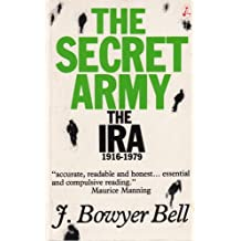 The Secret Army: History of the IRA, 1916-79