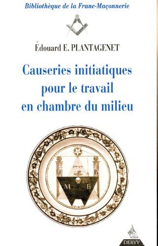 Causeries initiatiques pour le travail en chambre du milieu, tome III : Le Maître par Edouard-E. Plantagenet
