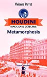 Houdini magicien et détective, tome 1 : Metamorphosis