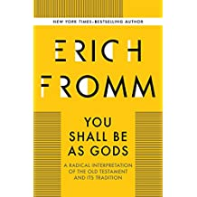 You Shall Be As Gods: A Radical Interpretation of the Old Testament and its Tradition (English Edition)