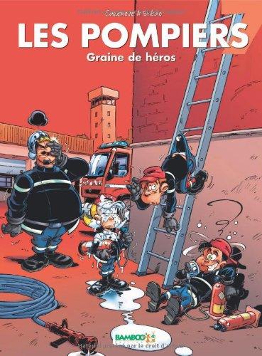 Les Pompiers, Tome 7 : Graine de héros