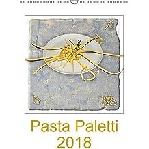 Pasta Paletti (Wandkalender 2018 DIN A3 hoch): Pastaspezialitäten für Kenner (Monatskalender, 14 Seiten ) (CALVENDO Lifestyle) [Kalender] [Apr 01, 2017] Steenblock, Ewald