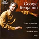 Benjamin - Three Inventions, Upon Silence, Sudden Time, Octet