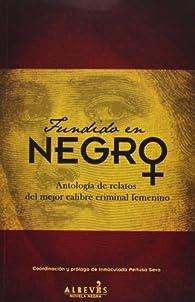 Fundido en negro: antología de relatos del mejor calibre criminal femenino par Inmaculada Pertusa Seva