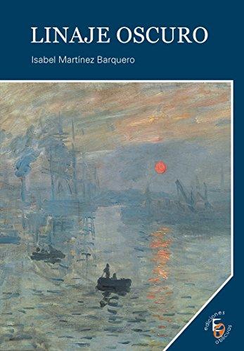 Linaje Oscuro (Colección Impulso nº 64) por Isabel Martínez Barquero