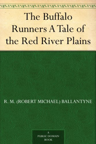 The Buffalo Runners A Tale of the Red River Plains (English Edition)