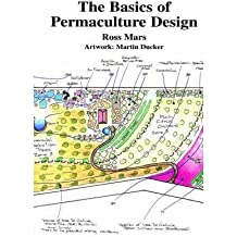 [(The Basics of Permaculture Design)] [Author: Ross Mars] published on (September, 2005)