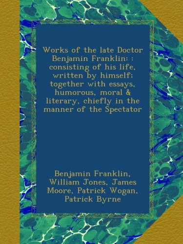 works-of-the-late-doctor-benjamin-franklin-consisting-of-his-life-written-by-himself-together-with-e