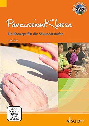 Percussionklasse: Ein Konzept für die Sekundarstufen. Lehrbuch mit DVD. -